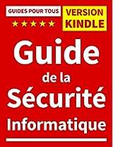 Guide de la Sécurité Informatique (GUIDES POUR TOUS)