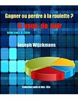 Gagner ou perdre à la roulette? A vous de voir (Collection santé et bien-être t. 4) (French Edition)
