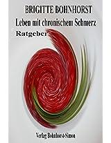 Leben mit chronischem Schmerz: Ursachen, Behandlung, Bewältigung (German Edition)
