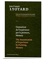 The Assassination of Experience by Painting, Monory: L'assassinat De L'experience Par La Peinture, Monory (Jean-Francois Lyotard, Writings on Contemporary Art and Artists)