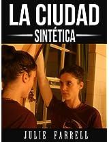 La ciudad sintética (Spanish Edition)
