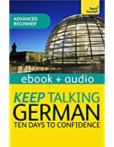 Keep Talking German - Ten Days to Confidence: Teach Yourself (Kindle Enhanced Edition): Kindle Audio Ebook (Teach Yourself Audio eBooks)