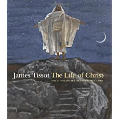 James Tissot: The Life of Christ, The Complete Set of 350 Watercolors
