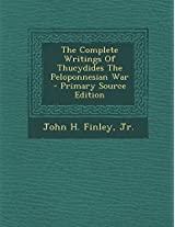 The Complete Writings of Thucydides the Peloponnesian War