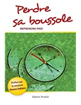 Perdre sa boussole, reprendre pied (French Edition)