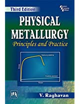Physical Metallurgy Principle and Practice