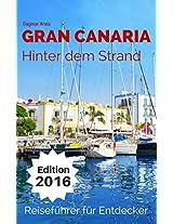 Gran Canaria - Hinter dem Strand: Urlaub für Entdecker (German Edition)