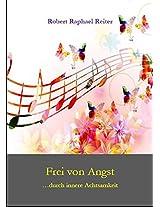 Frei von Angst: ...durch innere Achtsamkeit (German Edition)