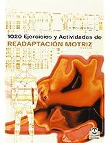 1020 ejercicios y actividades de readaptacion motriz/ 1020 Exercises and Motor Skills Rehabilitation Activities