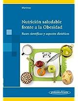 Nutrición saludable frente a la Obesidad / Healthy nutrition against obesity: Bases Científicas Y Aspectos Dietéticos / Scientific Basis and Dietary Aspects