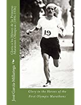 Gloria a los Héroes de las Primeras Maratones Olímpicas (1896-1936): Glory to the Heroes of the First Olympic Marathons (Spanish Edition)