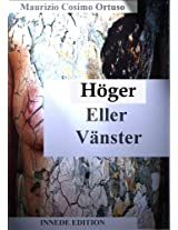 VÄNSTER ELLER HÖGER (MY COLLECTION Book 1) (Swedish Edition)