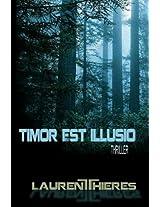 Timor Est Illusio