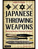 Japanese Throwing Weapons: Mastering Shuriken Throwing Techniques [DVD Included] (Book & DVD)