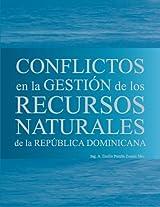 Conflictos en la Gestion de los Recursos Naturales de la Republica Dominicana