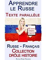 Apprendre le Russe - Texte parallèle - Collection drôle histoire (Russe - Français) (French Edition)