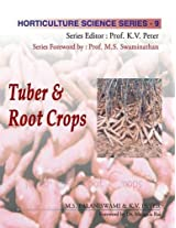 Tuber and Root Crops: Vol.09: Horticulture Science Series