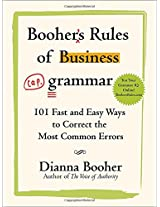 Booher's Rules of Business Grammar: 101 Fast and Easy Ways to Correct the Most Common Errors
