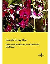 Praktische Studien an der Familie der Orchideen (German Edition)