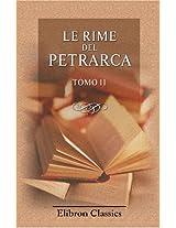 Le rime del Petrarca: Con note letterali e critiche del Castelvetro, Tassoni, Muratori, Alfieri, Ginguenè, ec., ec. Scelte, compilate, ed accresciute ... Albertini da Verona. Tomo 2 (Italian Edition)