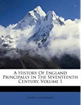 A History of England Principally in the Seventeenth Century, Volume 1