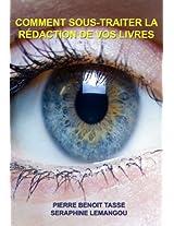 Comment sous-traiter la rédaction de vos livres (French Edition)