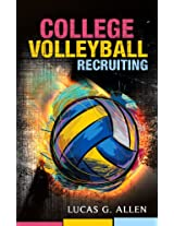 College Volleyball Recruiting:  A Quick Guide to Volleyball Recruiting for the Average Player's Parents