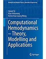 Computational Hemodynamics - Theory, Modelling and Applications (Biological and Medical Physics, Biomedical Engineering)
