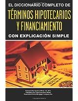 El Diccionario Completo de terminus hipotecarios y financiamiento con explicacion simple