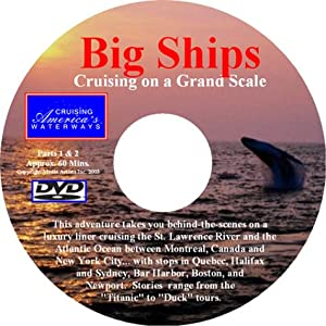 Cruising America's Waterways: Big Ships - Cruising On A Grand Scale (Canada/New England)