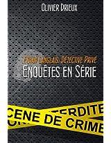 Enquêtes en série: Volume 1 (Ethan Langlais, détective privé)