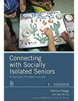Connecting with Socially Isolated Seniors: A Service Provider's Guide