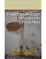 Feuchte Wände und deren Ursachen: Mauerfeuchte, Ursachen, Schadensbilder, Messung und Sanierungsmöglichkeiten