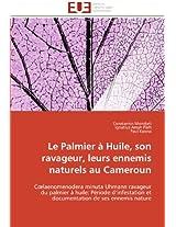 Le Palmier a Huile, Son Ravageur, Leurs Ennemis Naturels Au Cameroun (Omn.Univ.Europ.)