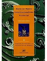 Hacia un Nuevo Constitucionalismo Provincial: Propuesta de Reforma a la Constitucion de Mendoza
