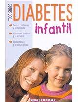 Todo Sobre Diabetes Infantil /All About Children's Diabetes