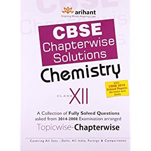 CBSE Chapterwise Questions - Answers Chemistry (2014-2008) - Class XII (Old Edition)