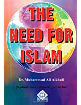 THE NEED FOR ISLAM :