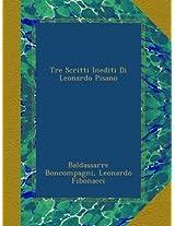 Tre Scritti Inediti Di Leonardo Pisano