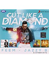 Cut Like a Diamond: Feem - Jazzy B and Other Hits