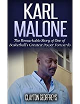 Karl Malone: The Remarkable Story of One of Basketball's Greatest Power Forwards