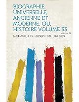Biographie Universelle, Ancienne Et Moderne; Ou, Histoire