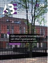 Gebiedsgericht Voorraadbeleid van Woningcorporaties: Een analyse van planningsbenaderingen in Vogelaarwijken (Architecture and the Built Environment)