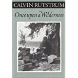 Once upon a Wilderness (The Fesler-Lampert Minnesota Heritage Book Series)Calvin Rutstrum�ɂ��