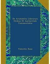 De Aristotelis Librorum Ordine Et Auctoritate Commentatio