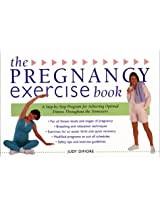Pregnancy Exercise Book, The: A Step-By-Step Program for Achieving Optimal Fitness Throughout the Trimesters (Harperresource Book)