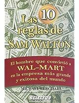 Las 10 reglas de Sam Waltom/ The 10 Rules of Sam Waltom: El hombre que convirtio a Wal-Mart en la empresa mas grande y exitosa del mundo/ The Man Who ... Most Successful Compan (Negocios/ Business)