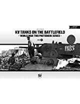 KV Tanks on the Battlefield: World War Two Photobook Series: Volume 5