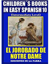 ChildrenŽs Books In Easy Spanish 10: El Jorobado de Notre Dame (Intermediate Level) (Spanish Readers For Kids Of All Ages!) (Spanish Edition)