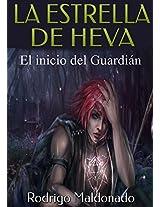 LA ESTRELLA DE HEVA: El Inicio del Guardián (Spanish Edition)